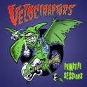 "7"" VELOCIRAPTORS: Primitive Sessions"