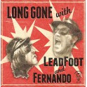 LP LEADFOOT & FERNANDO SMOGGER - Long Gone With...