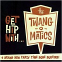 "7"" TWANG-O-MATICS: Get Hip With..."
