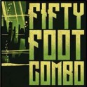 "LP + 7"" + CD: FIFTY FOOT COMBO: s/t"