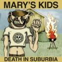 "10"" MARY'S KIDS: Death in Suburbia"
