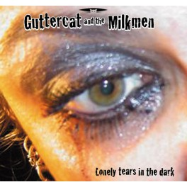 "7"" GUTTERCATS: Lonely tears in the dark"
