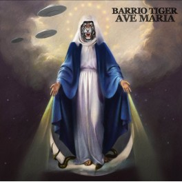 LP BARRIO TIGER: Ave Maria