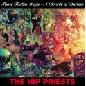2 LP The HIP PRIESTS: Those F*ckin' Boys - A Decade Of Disdain