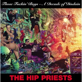 "2 LP The HIP PRIESTS: Those F*ckin' Boys - A Decade Of Disdain"" *PRE-ORDER*"