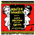 "7"" WALTER DANIELS Meets JACK OBLIVIAN & The Sheiks (black)"