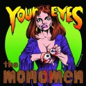 "7"" MONOMEN: Your Eyes (clear) *Pre-Order*"