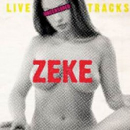 LP ZEKE: Live Tracks Uncensored