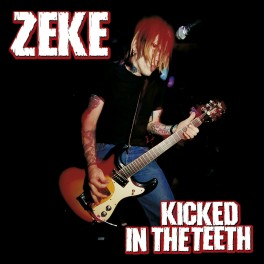 LP ZEKE: Kicked In The Teeth