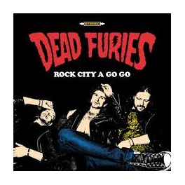 LP DEAD FURIES: Rock City A Go-Go