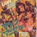 "7"" MACHINE ANIMAL: Lame / Danger! Explosives! (white)"