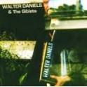 "10"" WALTER DANIELS & The Giblets"