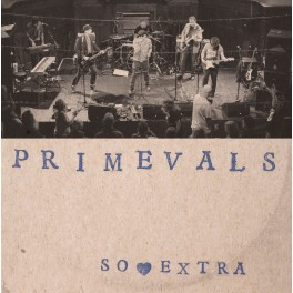 "7"" PRIMEVALS: So Extra EP (black)"