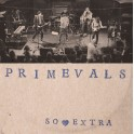 "7"" PRIMEVALS: So Extra EP (white)"