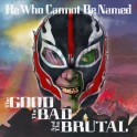 LP + CD HeWhoCanNotBeNamed: The Good, The Bad & The Brutal *PRE-ORDER*