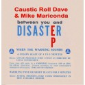 "7"" CAUSTIC ROLL DAVE & MIKE MARICONDA"