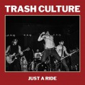 LP TRASH CULTURE: Just A Ride *import*