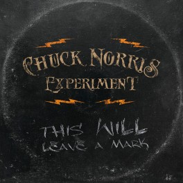 The CHUCK NORRIS EXPERIMENT: This Will Leave A Mark (Black) *PRE-ORDER*